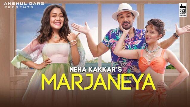 Marjaneya Lyrics - Neha Kakkar