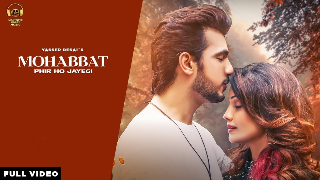 Mohabbat Phir Ho Jayegi Lyrics - Yasser Desai