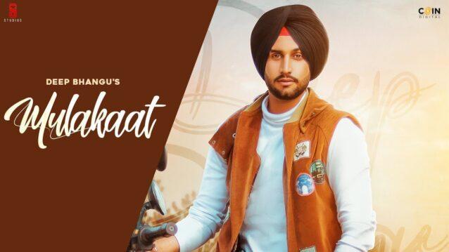Mulakaat Lyrics - Deep Bhangu ft. Gurlej Akhtar