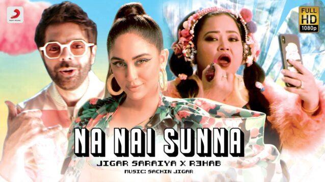 Na Nai Sunna Lyrics - Jigar Saraiya x Nikhita Gandhi