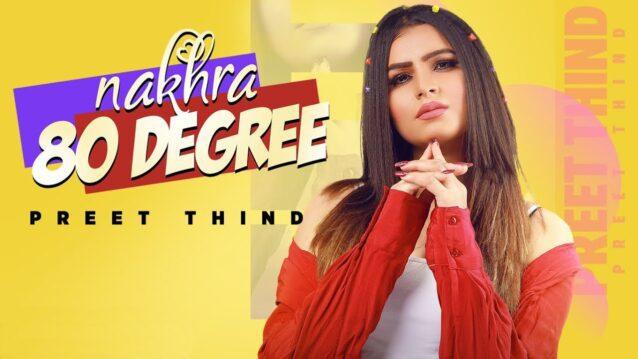 Nakhra 80 Degree Lyrics - Preet Thind