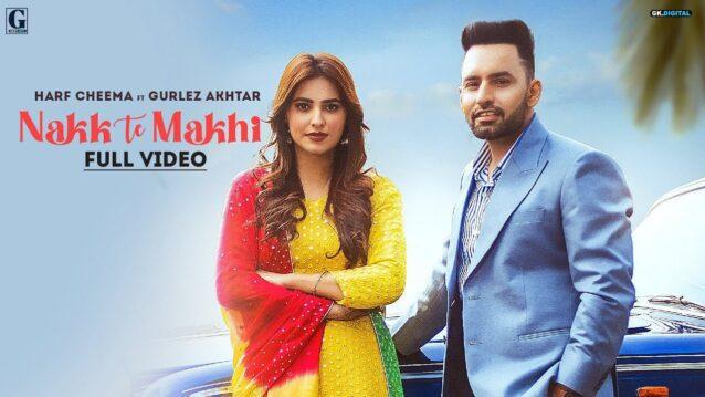 Nakk Te Makhi Lyrics - Harf Cheema x Gurlez Akhtar