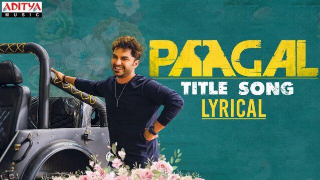 Paagal Title Song Lyrics - Ram Miryala x MaMa Sing