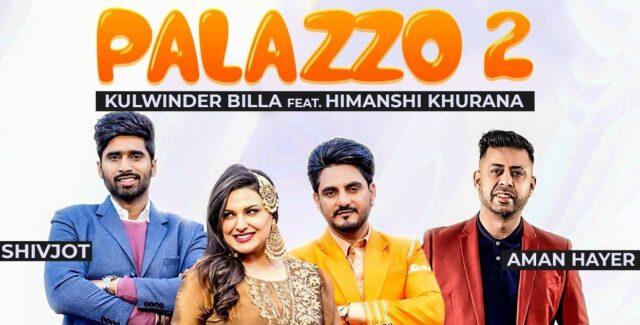Palazzo 2 Lyrics - Kulwinder Billa x Shivjot