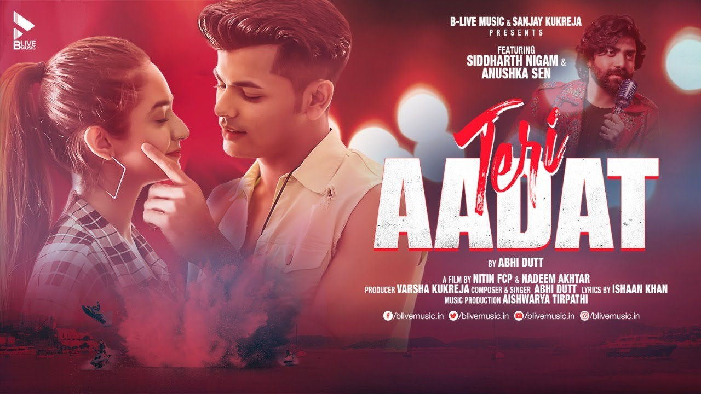 Teri Aadat Lyrics - Abhi Dutt | Siddharth Nigam