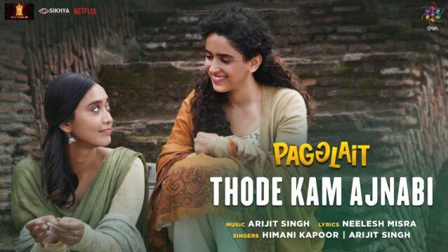 Thode Kam Ajnabi Lyrics - Pagglait   Arijit Singh