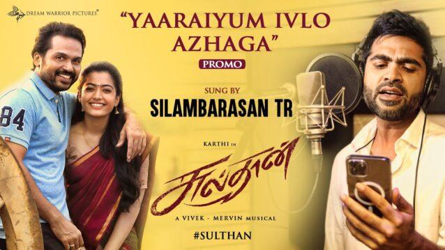 Yaaraiyum Ivlo Azhaga Lyrics - Sulthan
