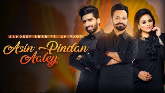 Asin Pindan Aaley Lyrics - Sandeep Brar ft. Shivjot