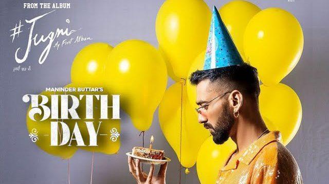 Birthday Lyrics - Maninder Buttar