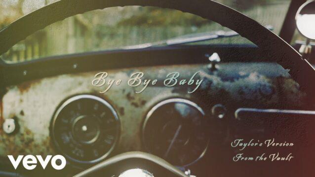 Bye Bye Baby (Taylor's Version) Lyrics - Taylor Swift