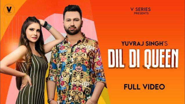 DIL DI Queen Lyrics - Yuvraj Singh ft. Manpreet