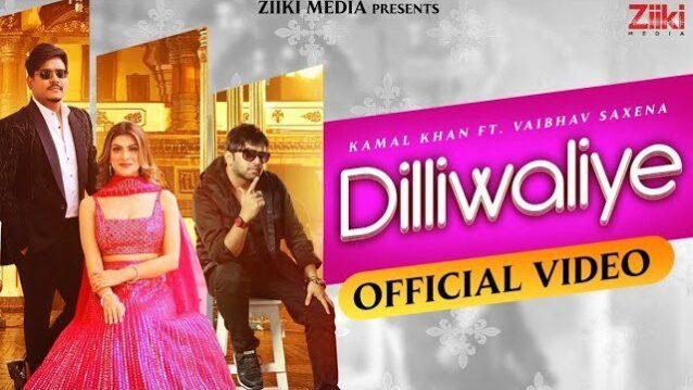 Dilliwaliye Lyrics - Kamal Khan x Vaibhav Saxena