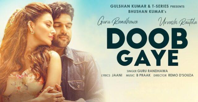 Doob Gaye Lyrics - Guru Randhawa | Urvashi Rautela