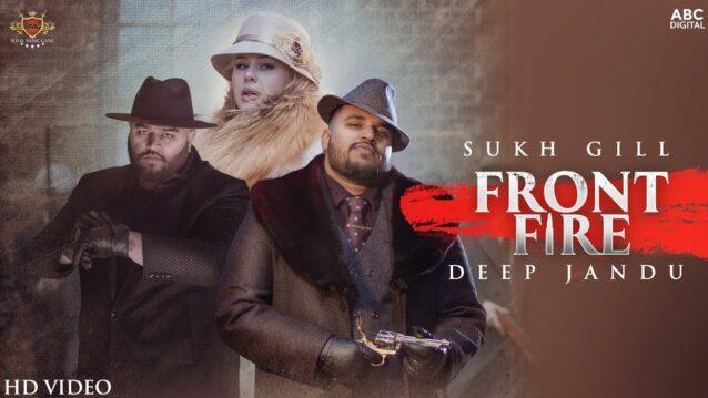 Front Fire Lyrics - Sukh Gill ft. Deep Jandu