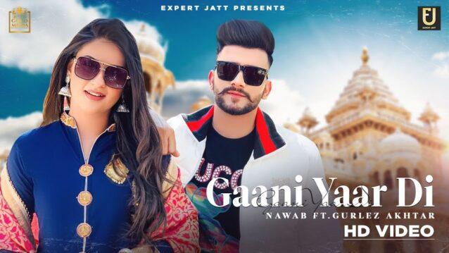 Gaani Yaar Di Lyrics - Nawab ft. Gurlez Akhtar