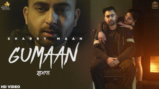 Gumaan Lyrics - Sharry Maan