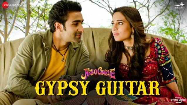 Gypsy Guitar Lyrics - Hello Charlie | Yasser Desai