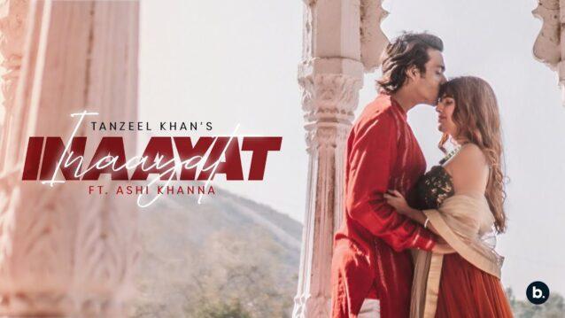 Inaayat Lyrics - Tanzeel Khan