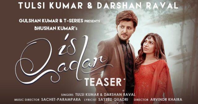 Is Qadar Lyrics - Tulsi Kumar x Darshan Raval