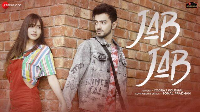 Jab Jab Lyrics - Yograj Koushal