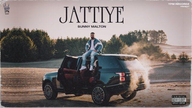 Jattiye Lyrics - Sunny Malton