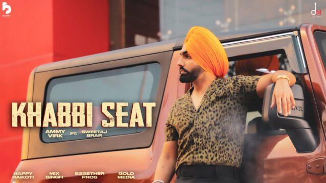 Khabbi Seat Lyrics - Ammy Virk