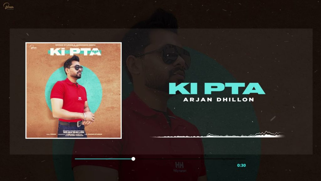 Ki Pta Lyrics - Arjan Dhillon