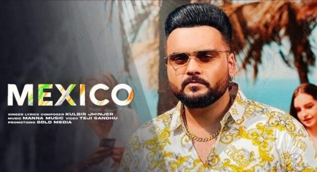 Mexico Lyrics - Kulbir Jhinjer