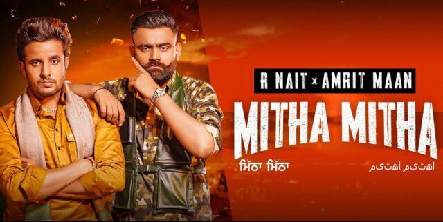 Mitha Mitha Lyrics - R Nait x Amrit Maan