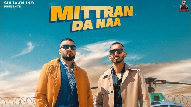 Mittran Da Naa Lyrics - Big Ghuman x Sultaan