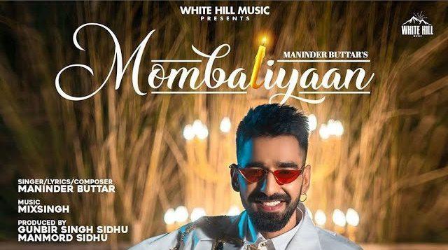 Mombatiyaan Lyrics - Maninder Buttar