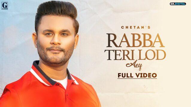 Rabba Teri Lod Aey Lyrics - Chetan