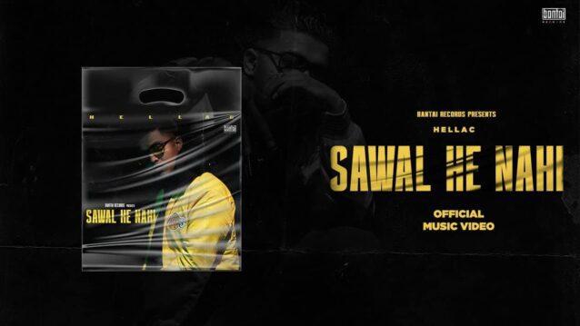 Sawal He Nahi Lyrics - Hellac