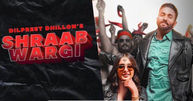 Shraab Wargi Lyrics - Dilpreet Dhillon x Gurlez Akhtar
