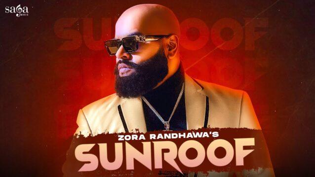 Sunroof Lyrics - Zora Randhawa