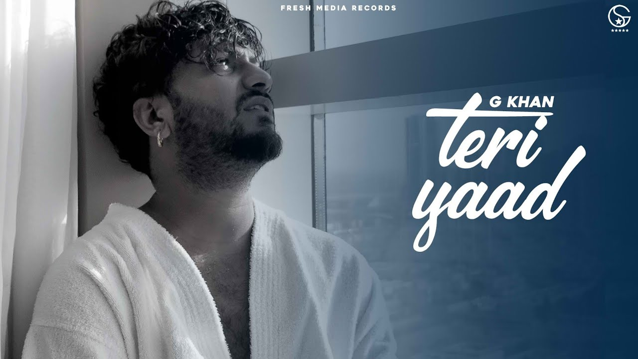 Teri Yaad Lyrics - G khan