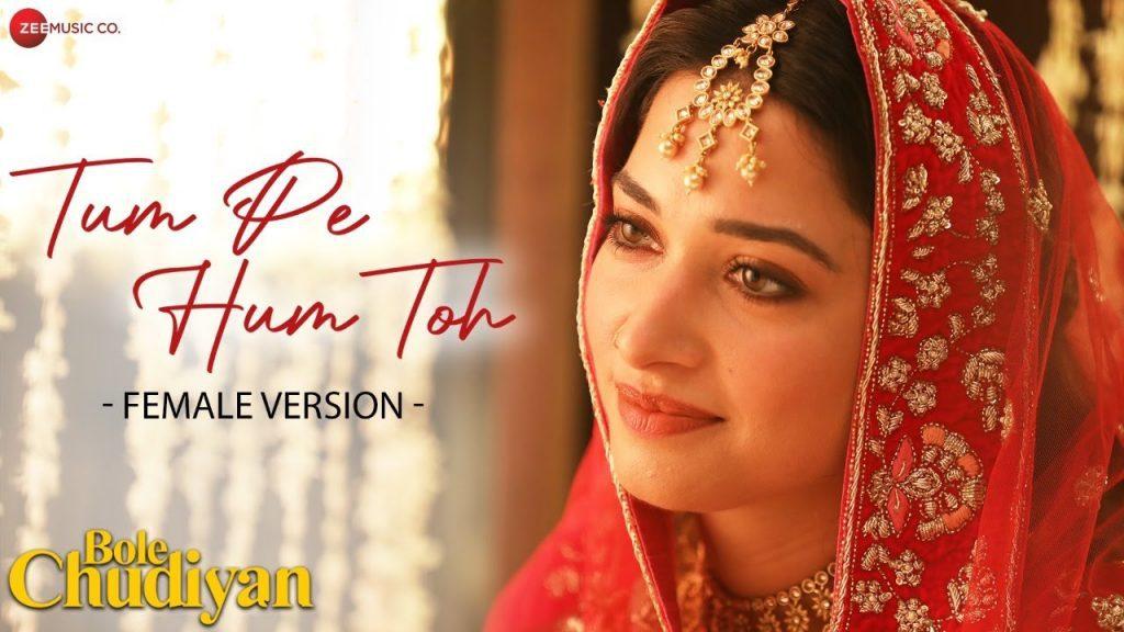 Tum Pe Hum Toh Female Lyrics - Bole Chudiyan
