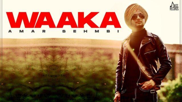 Waaka Lyrics - Amar Sehmbi