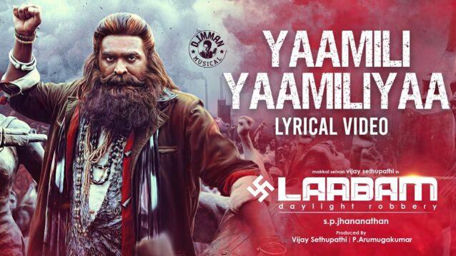 Yaamili Yaamiliyaa Lyrics - Laabam