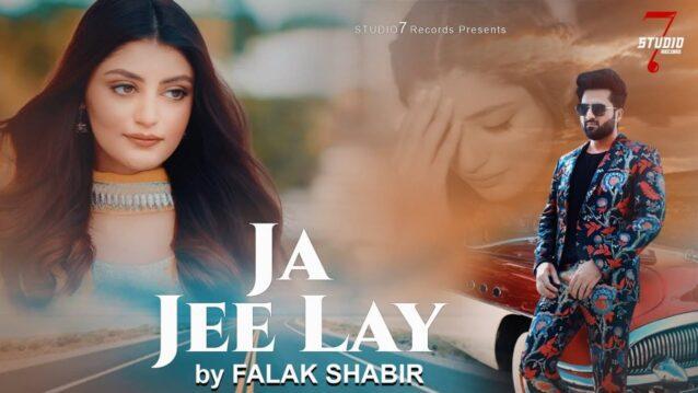Ja Jee Lay Lyrics - Falak Shabir