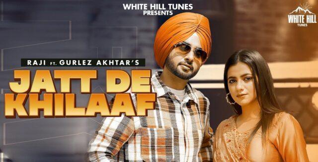 Jatt De Khilaaf Lyrics - Raji ft. Gurlez Akhtar