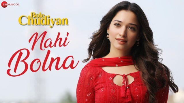 Nahi Bolna Lyrics - Bole Chudiyan | Raj Barman