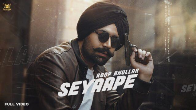 Seyaape Lyrics - Roop Bhullar