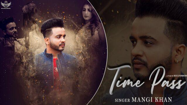Time Pass Lyrics - Mangi khan