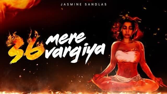 36 Mere Vargiya Lyrics - Jasmine Sandlas