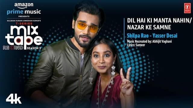 Dil Hai Ki Manta Nahin/Nazar Ke Samne Lyrics - Shilpa Rao | Yasser Desai