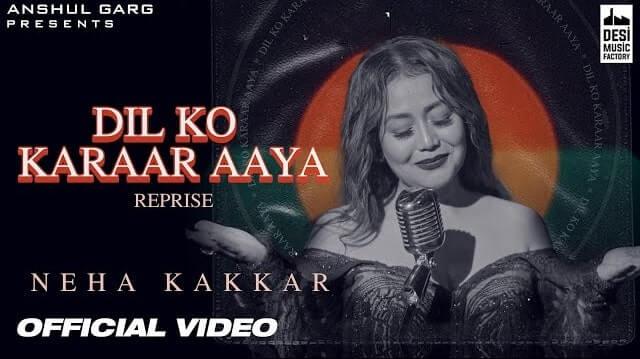 Dil Ko Karrar Aaya Reprise Lyrics - Neha Kakkar