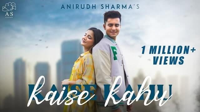 Kaise Kahu Lyrics - Anirudh Sharma | Christina Andrew