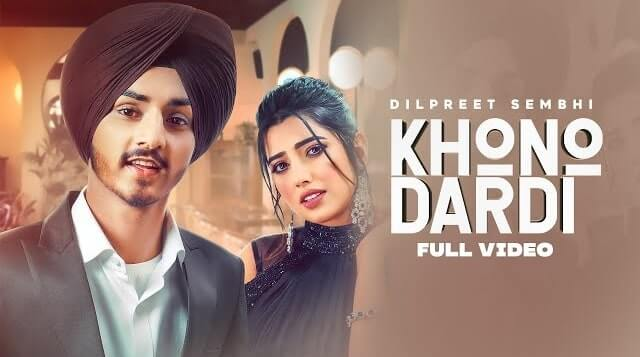 Khono Dardi Lyrics - Dilpreet Sembhi