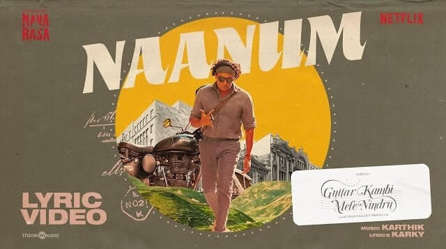 Naanum Lyrics - Navarasa   Guitar Kambi Mele Nindru